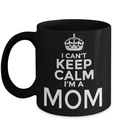 Funny Coffee Mugs For Mom -best Mom Mugs Coffee - Mom Coffee Mug-cheap Gift Ideas For Mom - Funny Gifts For Mom - Birthday Gift Mom - Mugs For Mom - I Can't Keep Calm I am a Mom Black Mug - Coffee Mug - YesECart