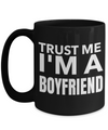 Boyfriend Gifts From Girlfriend Anniversary - 15oz Boyfriend Coffee Mug - Best Boyfriend Gifts For Birthday - Funny Boyfriend Mug - Trust Me I Am A Boyfriend - Coffee Mug - YesECart