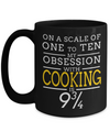 Cook Gift - 15oz Coffee Mug - Chef Mug - Culinary Gifts For Men - On A Scale Of One To Ten My Obsession With Cooking Is 9 - Coffee Mug - YesECart