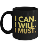 Positive - I Can I Will I Must (Gold) - Coffee Mug - YesECart