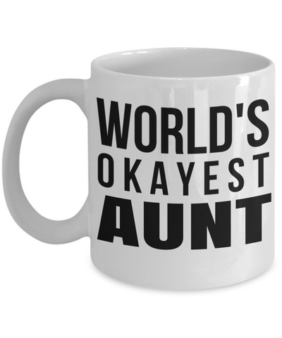 Great Aunt Mug - Best Aunt Mug - Great Aunt Gifts - Birthday Gift For Aunt - Aunt and Niece Gifts - Aunt Gifts From Nephew - Worlds Okayest Aunt White Mug - Coffee Mug - YesECart