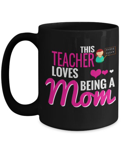 Best Teacher Mug - 15oz Teacher Coffee Mug - Teacher Gifts For Christmas - Funny Teacher Gift Ideas - Retirement Gifts For Teachers - This Teacher Loves Being A Mom - Coffee Mug - YesECart