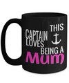 Captain Mug - 15oz Coffee Mug - Sailing Mug - Boating Mug - Sailing Gifts For Men - This Captain Loves Being A Mum - Coffee Mug - YesECart