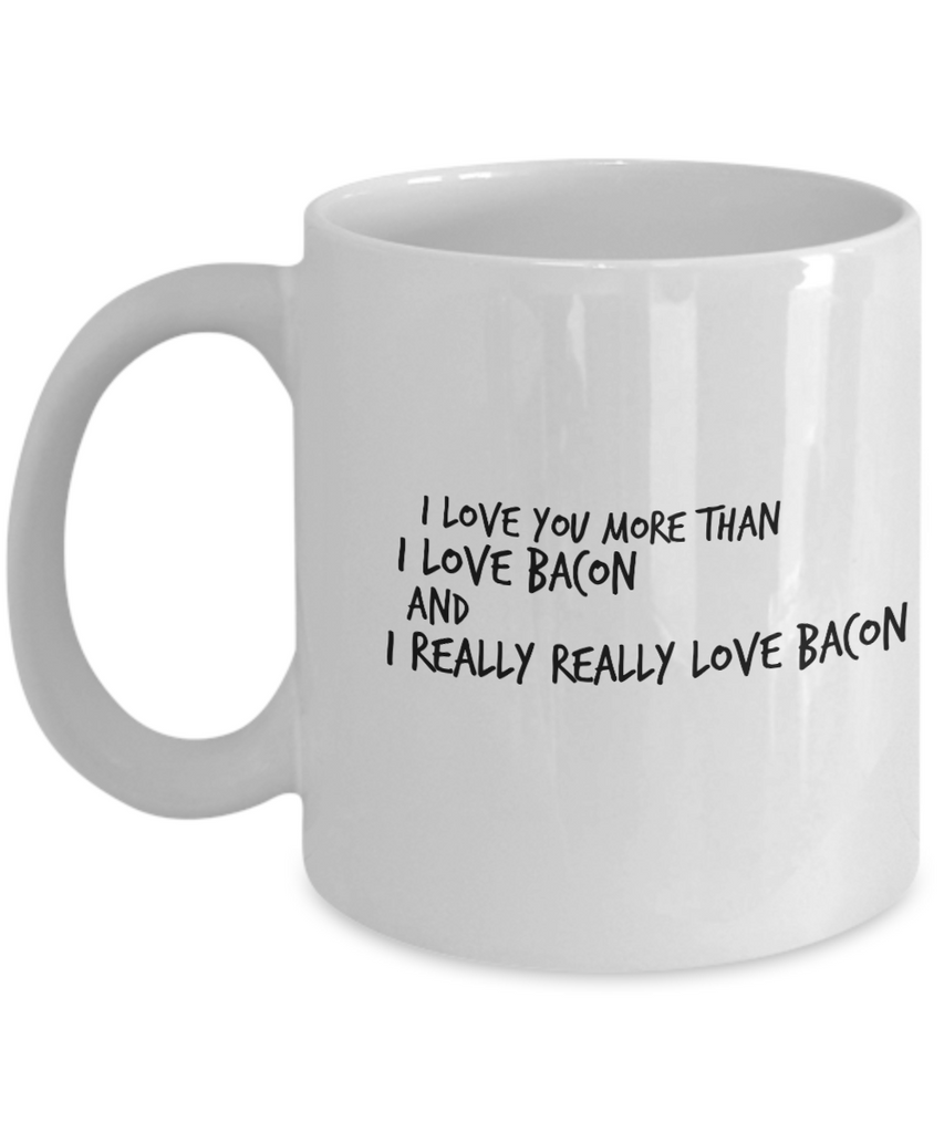 Girlfriend Gifts-I Love You More Than Bacon-Girlfriend Gift Ideas-Girlfriend Christmas Gifts-Gifts Girlfriend-Love My Husband Gifts-New Love Gifts-Gifts That Say I Love You-Valentines Love Gifts-Gifts For Boyfriend - Coffee Mug - YesECart