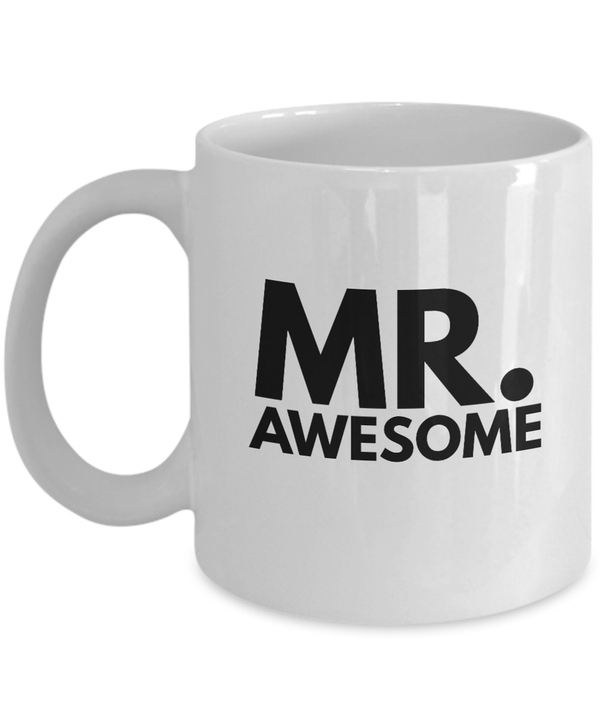 Anniversary Gifts For Couple-Mr. Awesome-Husband coffee mug-Best Boyfriend Mug-White Mug - Coffee Mug - YesECart