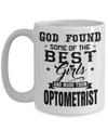 Best Optometrist Gifts For Woman - Eye Doctor Gifts - 15oz Eye Doctor Coffee Mug - Funny Eye Doctor Mug - God Found Some Of The Best Girls And Made Them Optometrist - Coffee Mug - YesECart