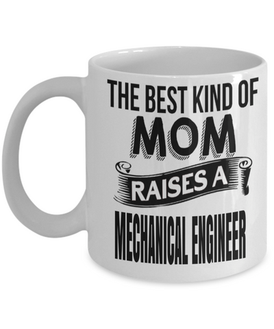 Funny Mechanical Engineering Gifts - Mechanical  Engineer Mug - The Best Kind Of Mom Raises A Mechanical Engineer - Coffee Mug - YesECart