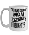 Firefighter Gifts For Women - Funny Firefighter Gifts For Girlfriends - Firefighter Girlfriend Gifts - Firefighter Mug - The Best Kind of Mom Raises a Firefighter White Mug - Coffee Mug - YesECart