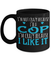 Funny Police Officer Gifts - Police Academy Graduation Gifts - Retired Police Officer Gifts - Police Mug - I am Not Crazy Because I am a Cop I am Crazy Because I Like It Black Mug - Coffee Mug - YesECart