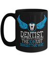 15oz Dentist Coffee Mug - Funny Dentist Mug - Gift For Dentist - Dentist Mug - Dentist Not Born Cynical The Job Just Makes It That Way - Coffee Mug - YesECart