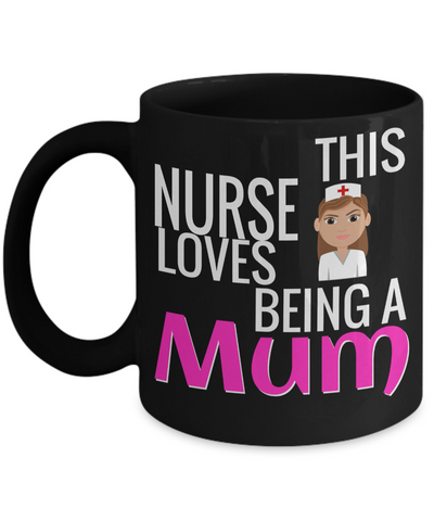 Best Nurse Gifts For Woman - Nurse Gifts - Funny Nurse Mug - This Nurse Loves Being a Mum - Coffee Mug - YesECart