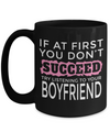 Boyfriend Gifts From Girlfriend Anniversary - 15oz Boyfriend Coffee Mug - Best Boyfriend Gifts For Birthday - Funny Boyfriend Mug - If At First You Dont Succeed Try Listening To Your Boyfriend - Coffee Mug - YesECart