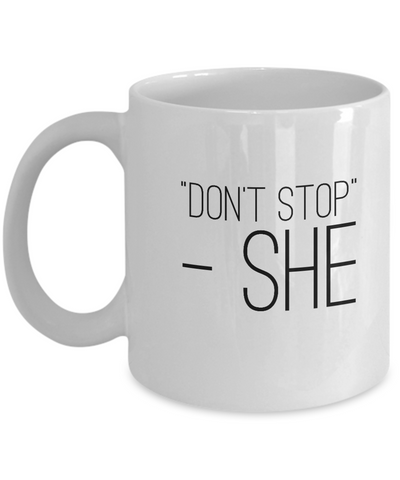 Funny - Don't Stop -TWSS (White) - Coffee Mug - YesECart