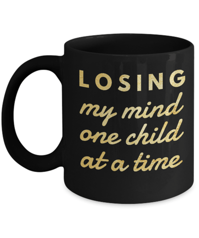 2018 Gifts For Mom - Gifts Sets For Mum - 11 Oz Black Mug- Losing My Mind One Child At A Time - Coffee Mug - YesECart