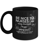 Be Nice To Nurses, We Keep Doctors From Killing You-Funny Nurse Coffee Mug-Graduation Gifts For Nurses- Nurse practitioner gift- Registered nurse gift-Nursing Assistant Gift- Yesecart - Coffee Mug - YesECart