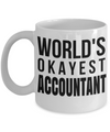 Funny Accountant Gifts for Women or Men - Retired Tax Accountant Gifts Idea - Worlds Okayest Accountant - Coffee Mug - YesECart
