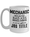 Auto Mechanic Gifts - Gifts For Mechanics - Gifts For A Mechanic - Mechanic Coffee Mug - Mechanic Because Bad Ass Miracle Worker is Not an Official Job Title White Mug - Coffee Mug - YesECart