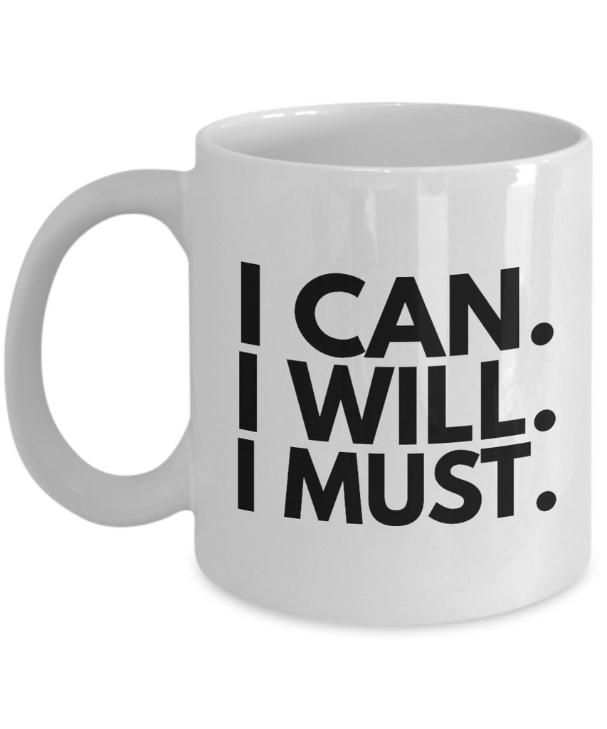 Positive - I Can I Will I Must (White) - Coffee Mug - YesECart