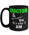 Medical Doctor Gifts - Doctor Office Gifts -Gifts Ideas For A Doctors - Best Funny Doctor Gift - Doctor Gag Gifts - Doctor Themed Gifts - Doctor is Not What I Do Its Who I am Black Mug - Coffee Mug - YesECart