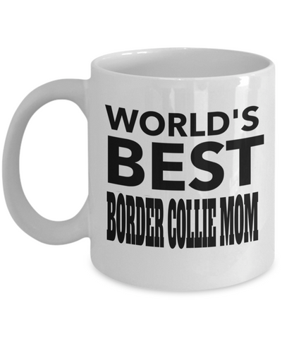 Border Collie Gifts-Border Collie Mug-Border Collie Mom-Worlds Best Border Collie Mom White Mug - Coffee Mug - YesECart