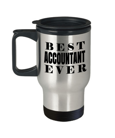 Accountant Travel Mug - Funny Accountant Gifts For Women Or Men - Retired Tax Accountant Gifts Idea - Best Accountant Ever - Travel Mug - YesECart