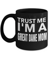 Great Dane Gifts-Great Dane Mug-Great Dane Mom-Trust Me I am a Great Dane Mom Black Mug - Coffee Mug - YesECart