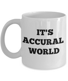 It's Accural World-Accountant Mug-Accountant Coffee Mug-Accounting Coffee Mug-Accountant Gifts-Accountant Coffee Mug-Gifts For Accountants-Accounting Coffee Mug-Funny Accountant Gifts-Cpa Gifts-Auditor - Coffee Mug - YesECart