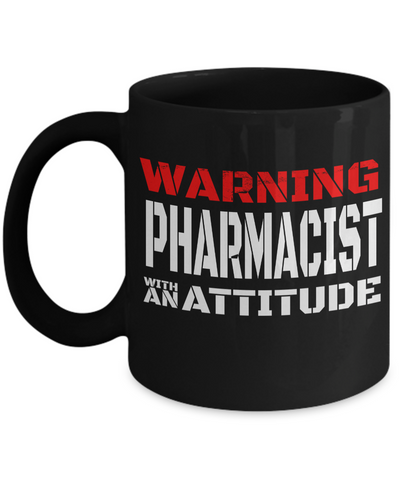 Funny Pharmacist Gifts For Women Or Men - Pharmacist Retirement Gift Idea - Funny Pharmacist Mug - Warning Pharmacist With An Attitude - Coffee Mug - YesECart