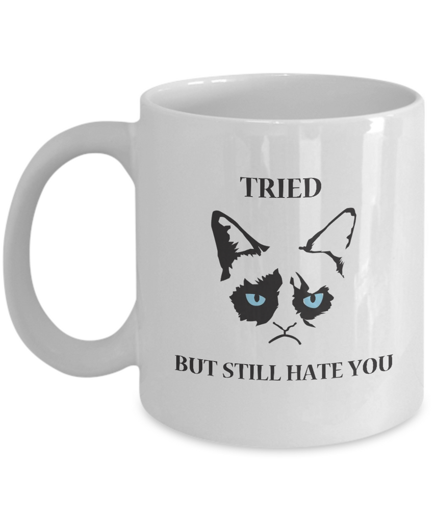 Grumpy Cat Mug - Grumpy Cat Gifts-Tried But Still Hate You - Coffee Mug - YesECart