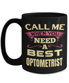 Best Optometrist Gifts For Woman - Eye Doctor Gifts - 15oz Eye Doctor Coffee Mug - Funny Eye Doctor Mug - call me when you need a best optomerist - Coffee Mug - YesECart