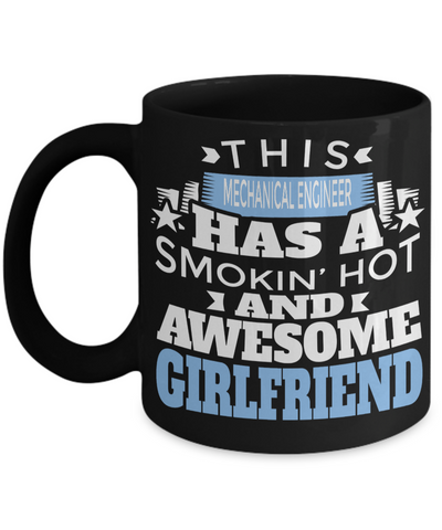 Funny Mechanical Engineering Gifts - Mechanical  Engineer Mug - This Mechanical Engineer Has A Smoking Hot And Awesome Girlfriend - Coffee Mug - YesECart