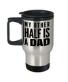 Best Dad Travel Mug - Mugs For Dad - Number One Dad Mug - Dad Coffee Mug - Unique Gifts For Dad - Best Dad Gifts - Gift Ideas For Dad - My Other Half Is A Dad - Travel Mug - YesECart