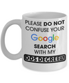 Funny Dentist Gifts - Gift For Dentist - Dentist Mug - Please Do Not Confuse Your Google Search With My DDS Degree - Coffee Mug - YesECart