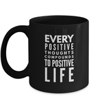 Positive - Every Positive Thoughts (Black) - Coffee Mug - YesECart