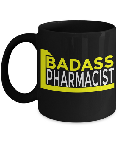 Funny Pharmacist Gifts For Women Or Men - Pharmacist Retirement Gift Idea - Funny Pharmacist Mug - Badass Pharmacist - Coffee Mug - YesECart