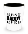 Fathers Day Gift- Unique Gifts For Dad - Best Dad Gifts - Gift Ideas For Dad -Best Daddy Ever Shot Glass - Shot Glass - YesECart