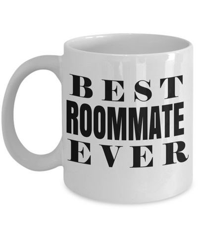 Birthday Gifts for Roommates - Best Roommate Gifts - Best Roommate Mug - Best Roommate Ever White Mug - Coffee Mug - YesECart