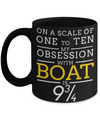 Captain Mug- Sailing Mug - Boating Mug- Sailing Gifts For Women-Captain Gifts For Women - On A Scale Of One To Ten My Obsession With Boat Is 9 3/4 - Coffee Mug - YesECart