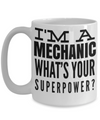 Auto Mechanic Gifts - Gifts For Mechanics - Gifts For A Mechanic - Mechanic Coffee Mug - I am a Mechanic Whats Your Superpower White Mug - Coffee Mug - YesECart