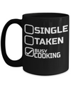 Cook Gift - 15oz Coffee Mug - Chef Mug - Culinary Gifts For Men - Single Taken Busy Cooking - Coffee Mug - YesECart