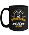 Best Dad 15oz Coffee Mug- Mugs For Dad - Number One Dad Mug - Dad Coffee Mug - Unique Gifts For Dad - Best Dad Gifts - Gift Ideas For Dad - It Takes A Special Perrson To Be A Dad - Coffee Mug - YesECart