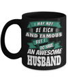 Husband Gifts From Wife - Anniversary Gifts For Husband - Birthday Gifts For Husband - Best Gift Ideas For Husband - Best Husband Coffee Mug - I May Not Be Rich and Famous But I Do Have an Awesome Husband Black Mug - Coffee Mug - YesECart