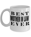 Best Gifts For Mother In Law - Mother In Law Mug - Funny Mother In Law Gifts Ideas -  Best Mother in Law Ever White Mug - Coffee Mug - YesECart