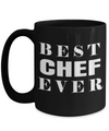 Cook Gift - 15oz Coffee Mug - Chef Mug - Culinary Gifts For Men - Best Chef Ever - Coffee Mug - YesECart