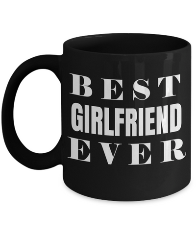 Girlfriend Gift Ideas - Best Girlfriend Birthday Gift - Girlfriend Gifts For Anniversary - Girlfriend Mug - Best Girlfriend Ever - Coffee Mug - YesECart