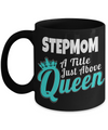 Good Step Mom Gifts  For Christmas Or Wedding - Step Mom Gifts For Birthday - Best Step Mom Mug - Step Mom A Title Just Above Queen - Coffee Mug - YesECart