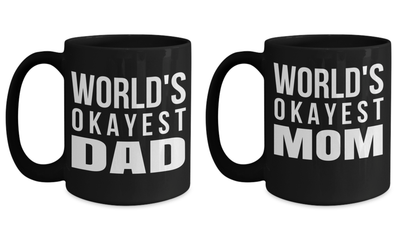 Anniversary Gifts For Mom - Mom Gifts From Son - Mom Gifts Mugs - Dad Funny Gifts - A Birthday Gift For Mom - Worlds Okayest Anniversary Gift Mugs - Coffee Mug - YesECart