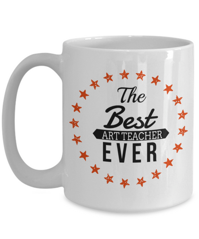 Art Teacher Gifts - Art Teacher Mug - The Best Art Teacher Ever White Mug - Coffee Mug - YesECart