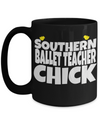 Funny Ballet Teacher Gifts - Ballet Teacher Mug - Southern Ballet Teacher Chick Black Mug - Coffee Mug - YesECart