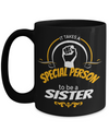 Personalized Sister Mugs - 15 oz Sister Coffee Mug - Sister Gift - Best Sister Coffee Mug - Best Sister Mug - It Takes A Special Person To Be A Sister - Coffee Mug - YesECart